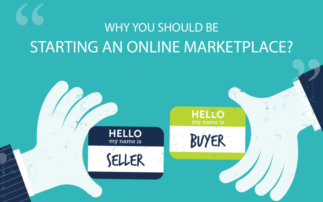 Why you should be starting an online marketplace?